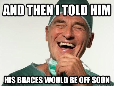 Scumbag orthodontist