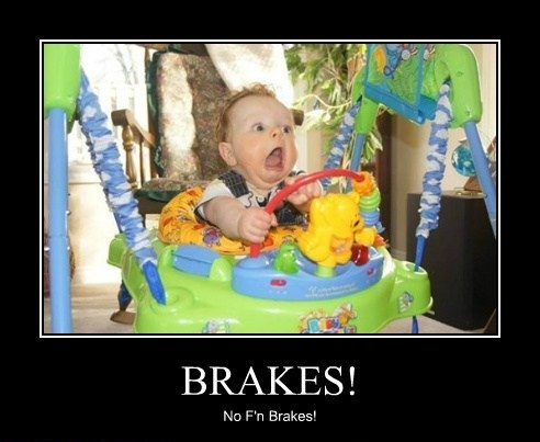 Brakes!