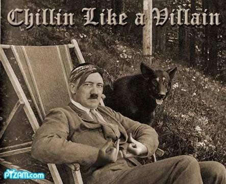 Chill like Hitler