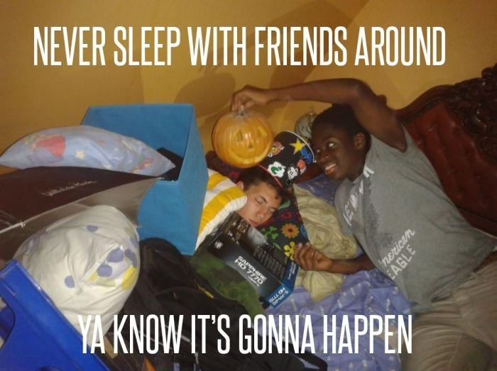 Never sleep around friends
