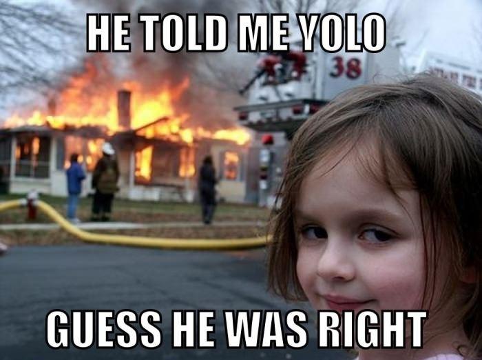 He told me YOLO