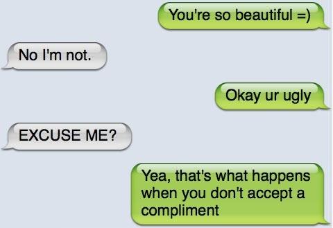 Okay, you're ugly