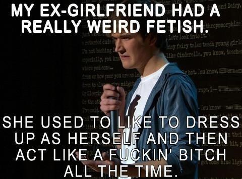 My ex had a weird f3tish