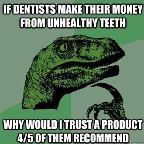 Don't trust dentists