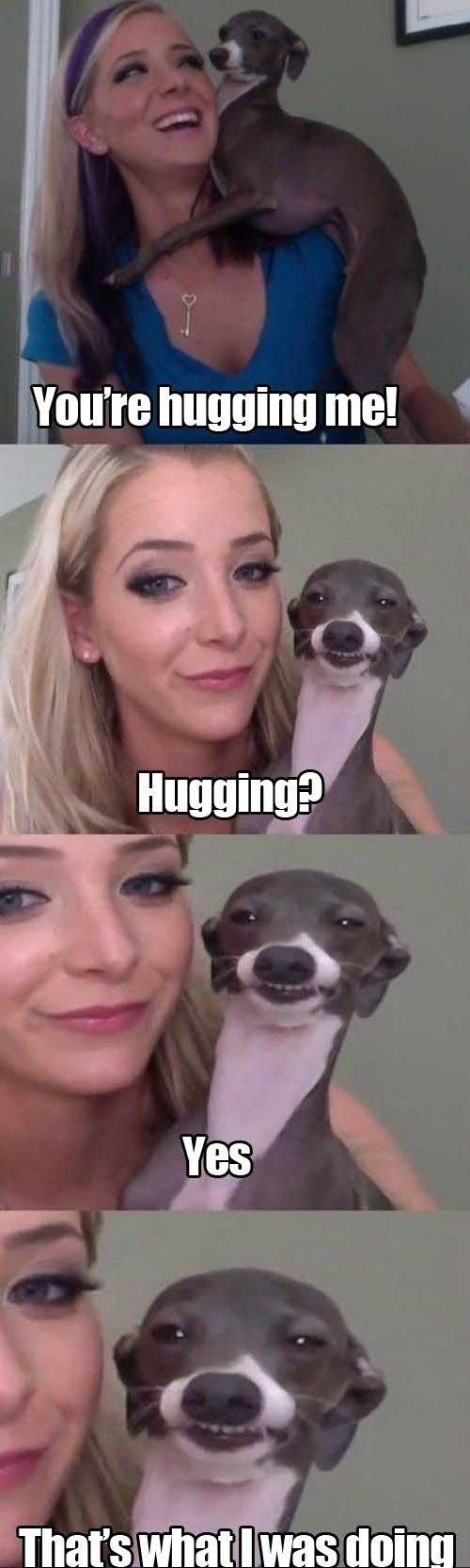 Yeah, hugging, sure.