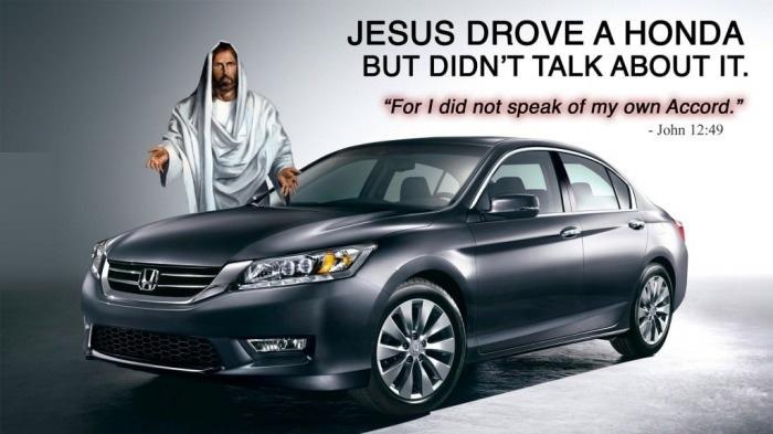 Jesus drove a Honda??