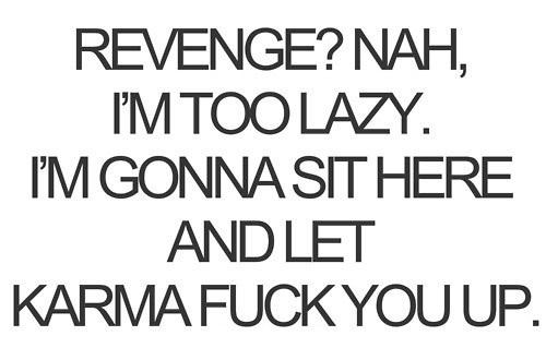 Too lazy for revenge
