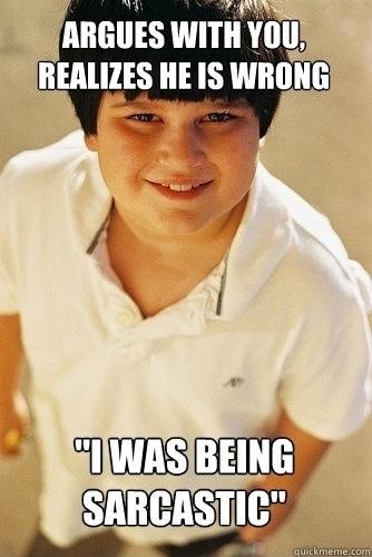 Annoying fat kid..
