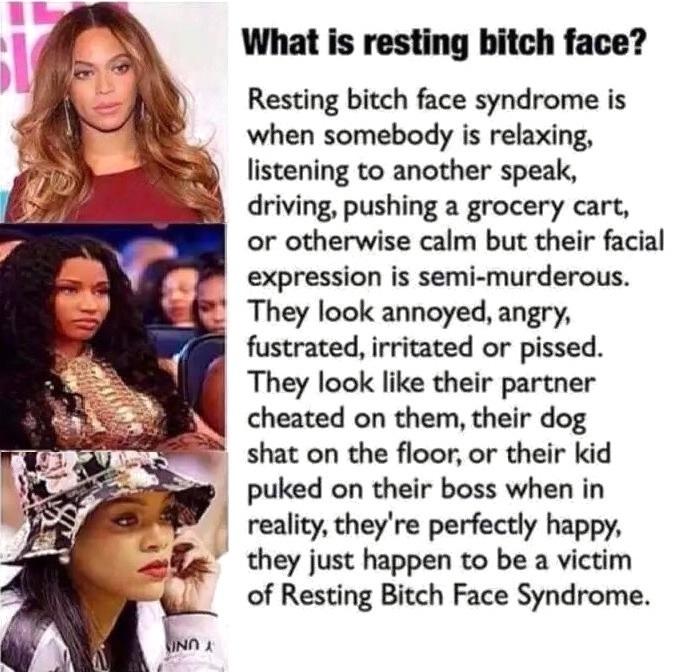 Resting b*tch face