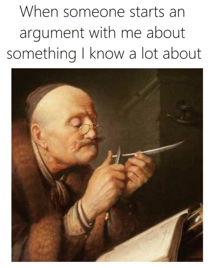 When someone starts an argument