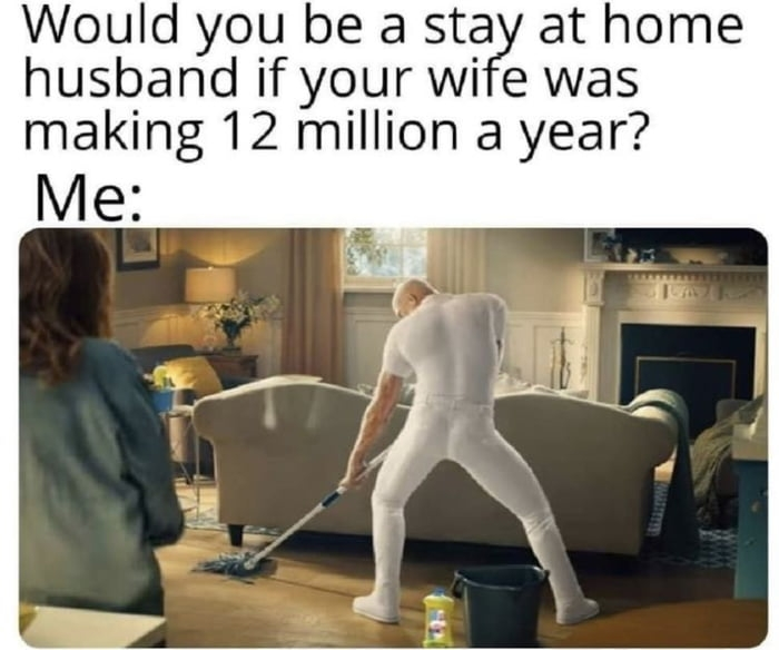 Would you be a stay at home husband