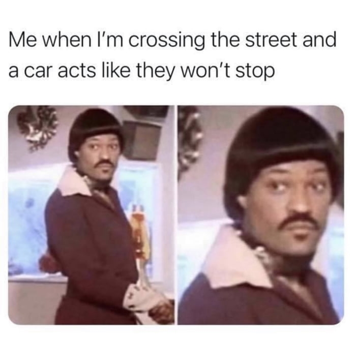 When I'm crossing the street