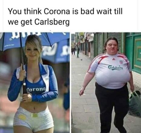 Damn I thought Corona was bad