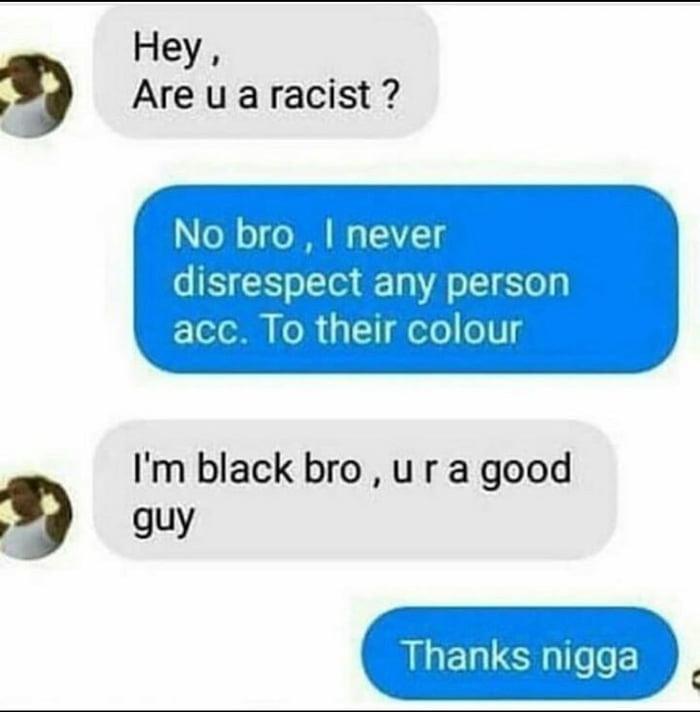 A good non racist guy