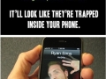 Trapped in the phone