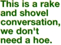 Rake and Shovel Convo
