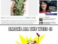 Smoke all the weed