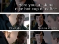 Here John, have a cup..