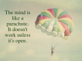 Mind is a parachute