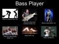 Be a bass player