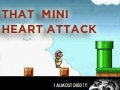 Mini heart attack!