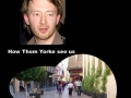 How Thom Yorke sees us