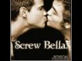 Screw Bella!