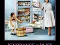 Ignorance = Bliss