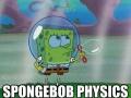 Spongebob physics