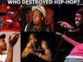 Who destroyed hip-hop?
