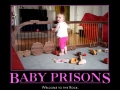 Baby Prisons