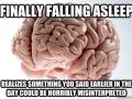 Scumbag brain at night