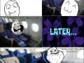 Forever Alone on flight