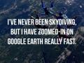 Skydiving? Close enough!