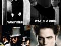 Vampires..