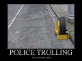Police Trolling