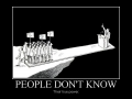 People don't know..