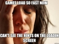 1st World Gamer Problems