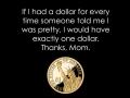 If I had a dollar..
