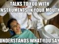 It's dentist language