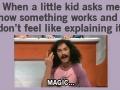 When a little kid asks me