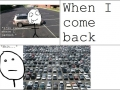 Every time I park my car