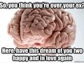 F**k you brain!