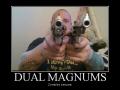 Dual Magnums