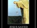 Jesus saved that guy