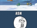 Be smart for once Ash!