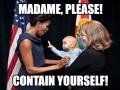 Madame, please!