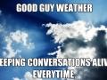 Good Guy Weather