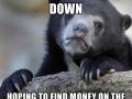 Confession bear is broke
