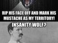 Manly man vs Insanity wolf